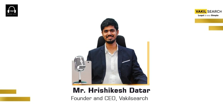 The Business Fame | Hrishikesh Datar - Founder & CEO - Vakilsearch