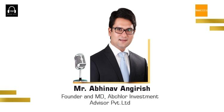 The Business Fame | Mr. Abhinav Angirish - Founder & CEO - Abchlor Investments Advisors