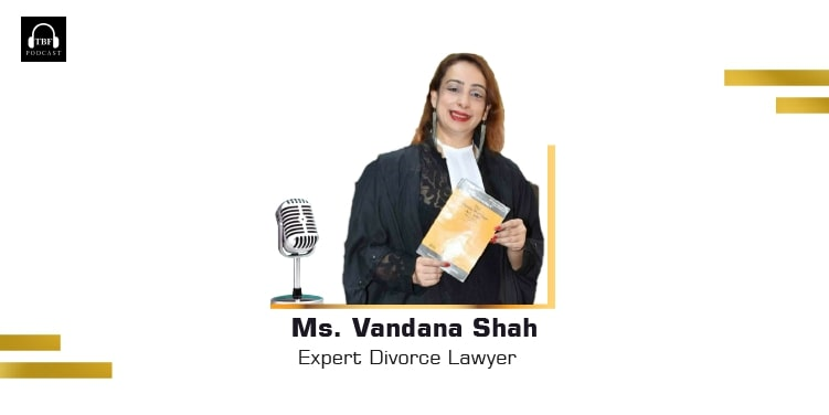 The Business Fame | Mrs. Vandana Shah - Expert Divorce Lawyer
