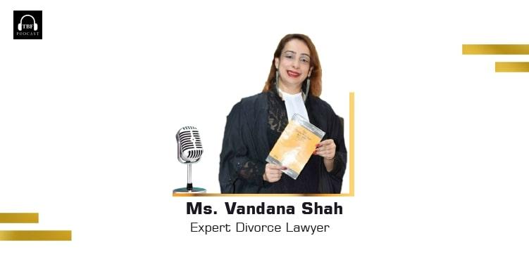 The Business Fame | Mrs. Vandana Shah - Expert Divorce Lawyer