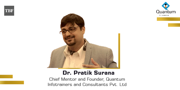 The Business Fame | Dr. Pratik Surana - Chief Mentor and Founder - Quantum Infotrainers and Consultants