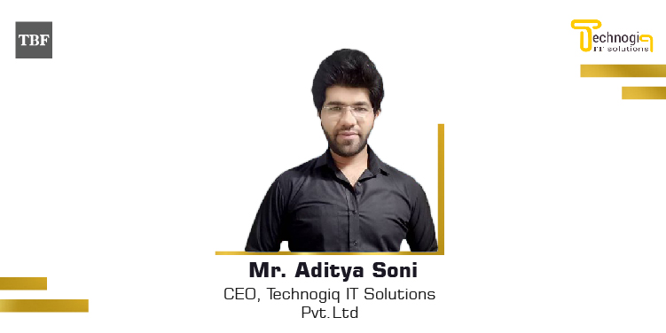 The Business Fame | Mr. Aditya Soni, CEO, Technogiq IT Solutions Pvt. Ltd