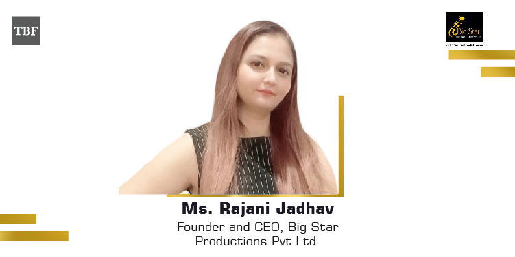The Business Fame | Ms.-Rajani-Jadhav-Founder-CEO-Big-Star-Productions-Pvt.Ltd