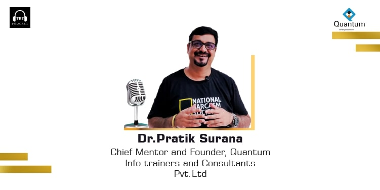 The Business Fame | Dr. Pratik Surana - Chief Mentor and Founder - Quantum Info Trainers and Consultants Pvt Ltd