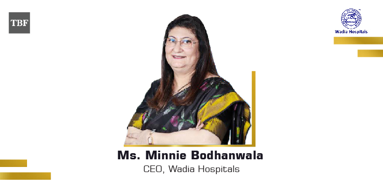 The Business Fame | Minnie-Bodhanwala-CEO-Wadia-Hospitals