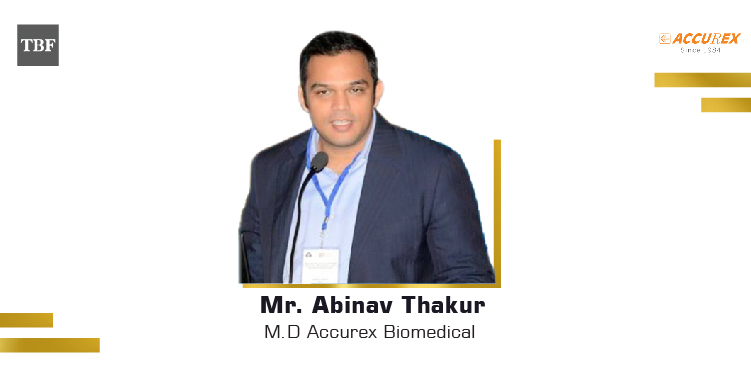 The Business Fame | Mr.-Abhinav-Thakur-M.D-Accurex-Biomedical