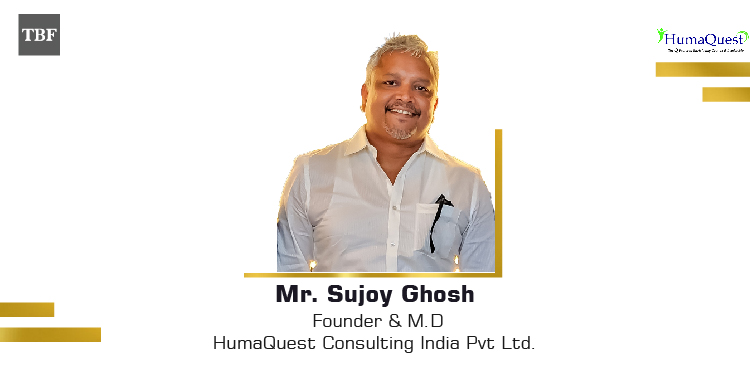 The Business Fame | Sujoy Gosh - Founder and MD - HumaQuest Consulting India Pvt Ltd