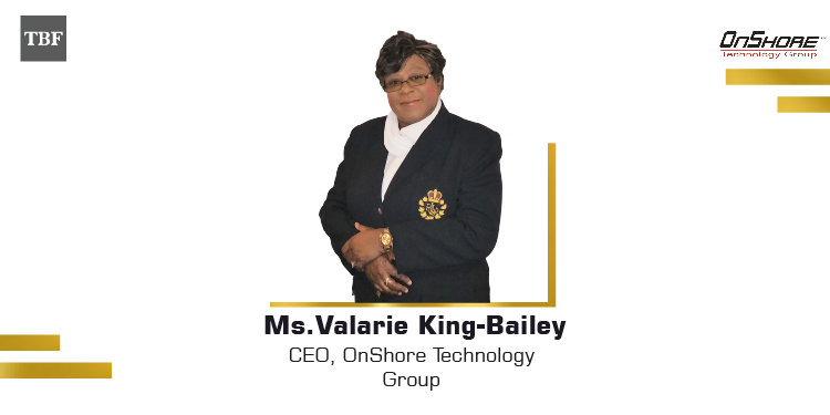 The Business Fame | Valarie King Bailey - CEO - OnShore Technology Group