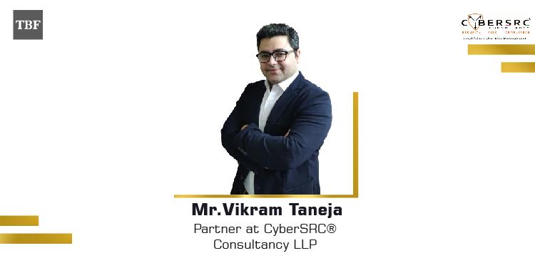 The Business Fame | Vikram Taneja - Partner -CyberSRC®Consultancy LLP