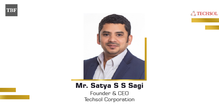 The Business Fame | Mr. Satya SS Sagi - Founder and CEO - Techsol Corporation